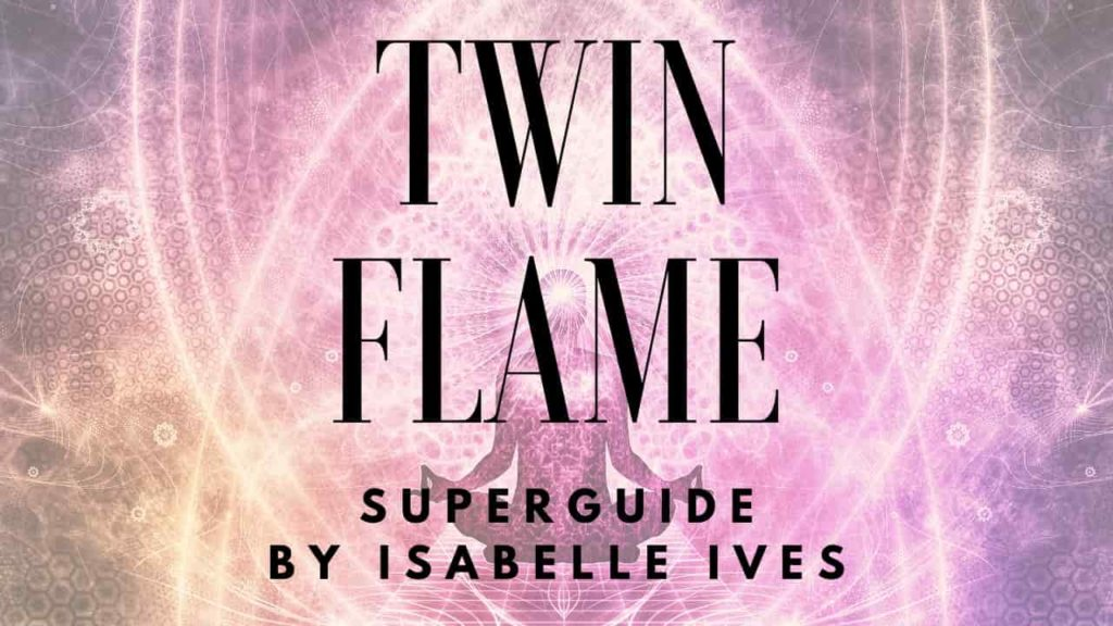 TWIN FLAME SUPER GUIDE: EVERYTHING YOU NEED TO KNOW & MORE!